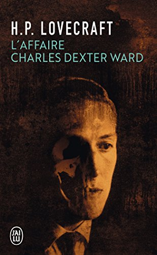 L'affaire Charles Dexter Ward par H-P Lovecraft