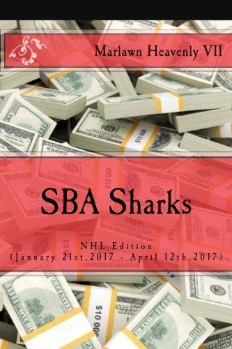 SBA Sharks: NHL Edition (January 21st,2017 - April 12th,2017): Volume 33 (The Sports Betting Advisor) por Marlawn Heavenly VII