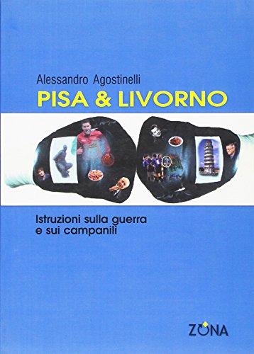 Pisa & Livorno. Istruzioni sulla guerra e sui campanili