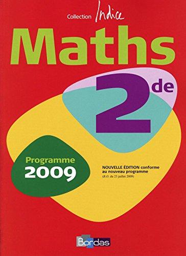 Indice Maths 2de : Programme 2009 par René Gauthier, Michel Poncy, Collectif