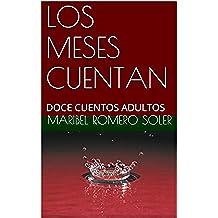 LOS MESES CUENTAN: DOCE CUENTOS ADULTOS