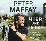 Hier und Jetzt: Mein Bild von einer besseren Zukunft. - Peter Maffay
