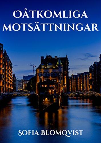 Oåtkomliga motsättningar (Swedish Edition) por Sofia  Blomqvist