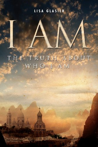 I Am: The Truth about Who I Am