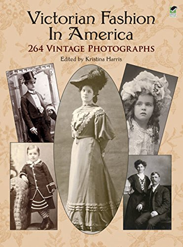 Victorian Fashion in America: 264 Vintage Photographs (Dover Fashion and Costumes) (English Edition)