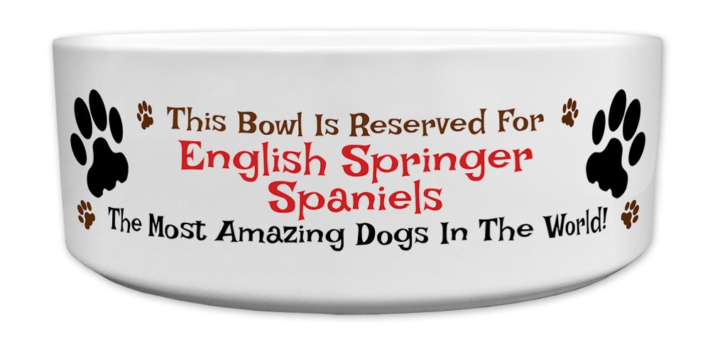 'This Bowl Is Reserved For English Springer Spaniels, The Most Amazing Dogs In The World!', Fun Dog Breed Specific Text Design, Good Quality Ceramic Dog Bowl, Size 176mm D x 72mm H approximately.