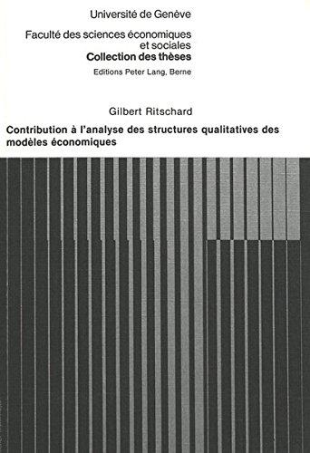 Contribution A L'Analyse Des Structures Qualitatives Des Modeles Economiques par Gilbert Ritschard