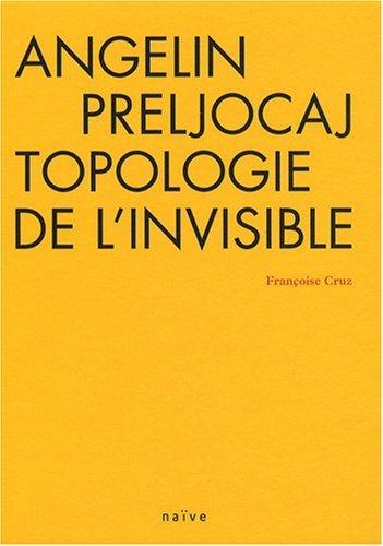 Angelin Preljocaj, topologie de l'invisible (1DVD) de Françoise Cruz (26 septembre 2008) Broché