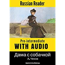 Russian Reader: Pre-Intermediate. The Lady with the Dog by A. Chekhov, annotated (Russian edition) (English Edition)