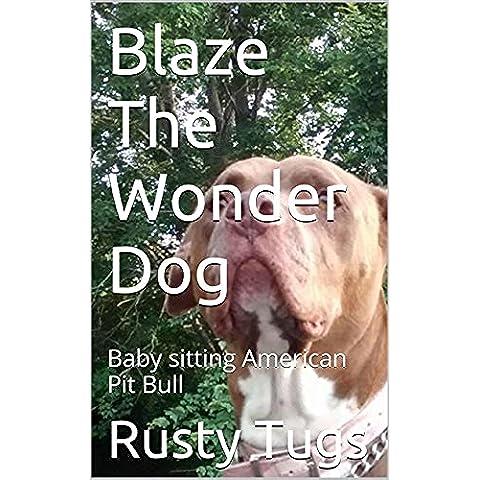 Blaze The Wonder Dog: Baby sitting American Pit Bull (English Edition)