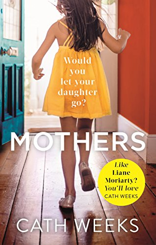Mothers: The gripping and suspenseful new drama for fans of Big Little Lies par Cath Weeks