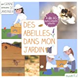 Des abeilles dans mon jardin : J'accueille des abeilles dans mon jardin