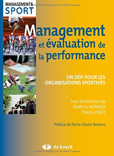 Management et évaluation de la performance : Un défi pour les organisations sportives par Mathieu Winand, Thierry Zintz, Collectif