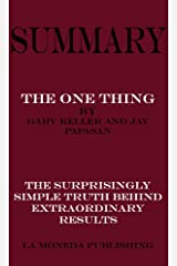 Summary of The ONE Thing: The Surprisingly Simple Truth Behind Extraordinary Results by Gary Keller and Jay Papasan|Key Concepts in 15 Min or Less (English Edition) Formato Kindle