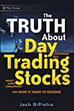 The Truth About Day Trading Stocks: A Cautionary Tale About Hard Challenges and What It Takes To Succeed (Wiley Trading Series, Band 421)