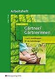 Gärtner / Gärtnerinnen: 1. und 2. Ausbildungsjahr alle Fachrichtungen: Arbeitsheft - Birgit Langer, Christiane Schilpp