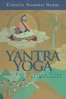 Yantra Yoga: Tibetan Yoga of Movement de [Norbu, Chogyal Namkhai]