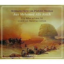Aus Mehemed Alis Reich: Eine Reise auf dem Nil