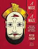 A Muse and a Maze: Writing as Puzzle, Mystery,...