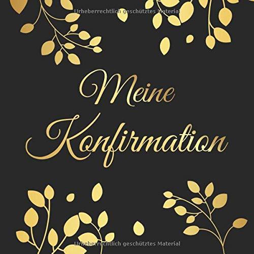 Meine Konfirmation: Gästebuch Erinnerungsbuch Album - Edel Geschenkidee zum Eintragen und Ausfüllen von Glückwünschen für den Konfirmand / ... Geschenk; Motiv: Schwarz Gold Blätter