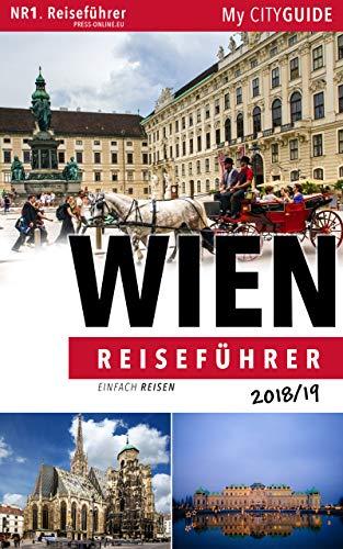Reiseführer WIEN 2018/19: Einfach Reisen: Bonus: 'Wienerisch Wörterbuch' (Ihr Wien Reiseführer)
