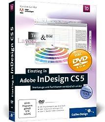 Einstieg in Adobe InDesign CS5: Werkzeuge und Funktionen verständlich erklärt (Galileo Design)