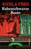 Rabenschwarze Beute: Ein Alpen-Krimi (Alpen-Krimis, Band 9)