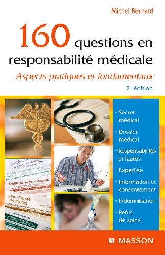 160 questions en responsabilité médicale: Aspects pratiques et fondamentaux