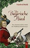 Der Bayerische Hiasl von Manfred Böckl