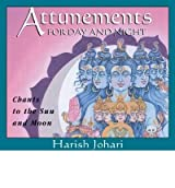 Attunements for Day and Night: Chants to the Sun and Moon Johari, Harish ( Author ) Jun-01-2005 Compact Disc