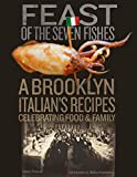 Feast of the Seven Fishes: A Brooklyn Italian