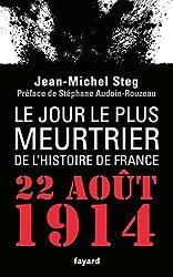 Le Jour le plus meurtrier de l'histoire de France: 22 août 1914