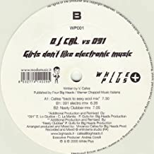 D.J. Cal. Vs. 091 / Girls Don'T Like Electronic Music