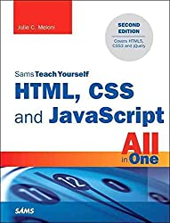 [(HTML, CSS, and JavaScript All in One, Sams Teach Yourself : Covering HTML5, CSS3, and jQuery)] [By (author) Julie C. Meloni] published on (October, 2014)