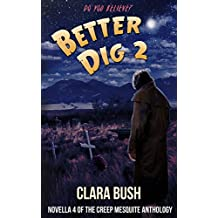 Better Dig 2 (The Creep Mesquite Anthology Book 4)