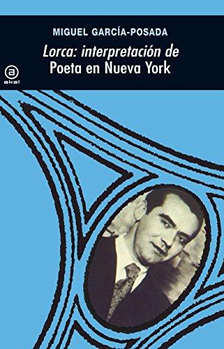 Lorca: interpretación de Poeta en Nueva York (Universitaria) por Miguel García-Posada