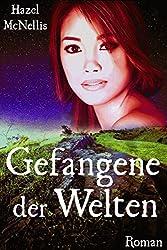Gefangene der Welten: Weltentrilogie Bd.1
