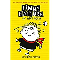 Timmy Failure (Book 3): We Meet Again