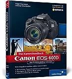 Canon EOS 600D - Das Kamerahandbuch: Ihre Kamera im Praxiseinsatz (Galileo Design) - Holger Haarmeyer, Christian Westphalen