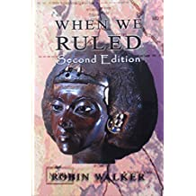 When We Ruled: The Ancient and Medieval History of Black Civilisations, 2nd Edition