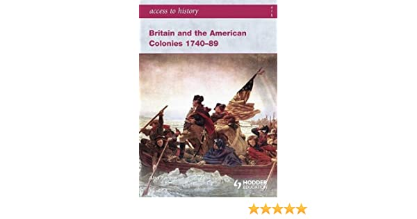 access to history britain and the american colonies 1740 89 farmer alan