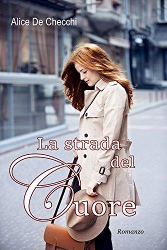 https://www.amazon.it/strada-del-cuore-Alice-Checchi-ebook/dp/B01M4PXT10