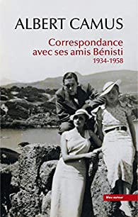 Correspondance avec ses amis Bénisti par Martine Mathieu-Job