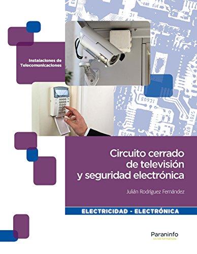 Circuito cerrado de televisión y seguridad electrónica por Julián Rodríguez Fernández