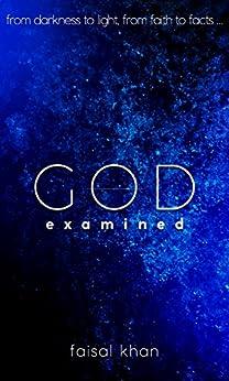 God Examined by [Khan, Faisal]