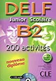 DELF junior et scolaire: DELF junior et scolaire B2 - 200 activites - Livre &