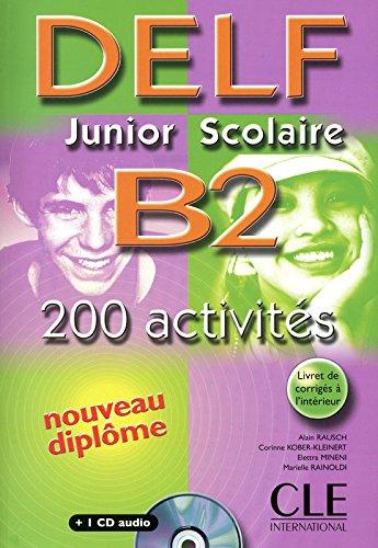 Nouveau Delf junior scolaire. B2. Livret de corrigés-Transcriptions. Per l'Ist. magistrale. Con CD Audio