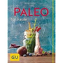 Paleo für Faule (GU Themenkochbuch) (German Edition)