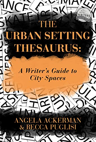 The Urban Setting Thesaurus: A Writer's Guide to City Spaces (English Edition) por Angela Ackerman