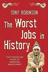 The Worst Jobs in History by Tony Robinson (2007-03-01)